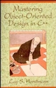 Mastering Object-Oriented Design in C++ (0471594849) cover image