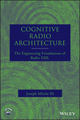 Cognitive Radio Architecture: The Engineering Foundations of Radio XML (0471742449) cover image