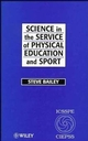 Science in the Service of Physical Education and Sport: The Story of the International Council of Sport Science and Physical Education 1956 - 1996 (0471969249) cover image