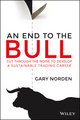 An End to the Bull: Cut Through the Noise to Develop a Sustainable Trading Career (0730311449) cover image