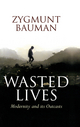 Wasted Lives: Modernity and Its Outcasts (0745631649) cover image