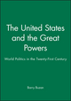 The United States and the Great Powers: World Politics in the Twenty-First Century (0745633749) cover image