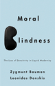 Moral Blindness: The Loss of Sensitivity in Liquid Modernity (0745662749) cover image