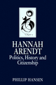Hannah Arendt: Politics, History and Citizenship (0745666949) cover image