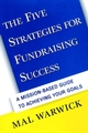 The Five Strategies for Fundraising Success: A Mission-Based Guide to Achieving Your Goals (0787949949) cover image