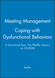 Meeting Management - Coping with Dysfunctional Behaviors: A Download from The Pfeiffer Library on CD-ROM (0787973149) cover image
