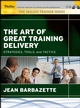 The Art of Great Training Delivery: Strategies, Tools, and Tactics (0787975249) cover image
