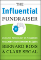 The Influential Fundraiser: Using the Psychology of Persuasion to Achieve Outstanding Results (0787994049) cover image