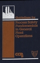Guidelines for Process Safety Fundamentals in General Plant Operations (0816905649) cover image