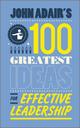 John Adair's 100 Greatest Ideas for Effective Leadership (0857081349) cover image
