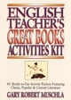 English Teacher's Great Books Activities Kit: 60 Ready-to-Use Activity Packets Featuring Classic, Popular & Current Literature (0876288549) cover image