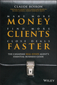 Make More Money, Find More Clients, Close Deals Faster: The Canadian Real Estate Agent s Essential Business Guide (1118008049) cover image