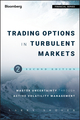 Trading Options in Turbulent Markets: Master Uncertainty through Active Volatility Management, 2nd Edition (1118343549) cover image