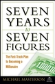 Seven Years to Seven Figures: The Fast-Track Plan to Becoming a Millionaire (1118429249) cover image