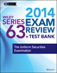 Wiley Series 63 Exam Review 2014 + Test Bank: The Uniform Securities Examination (1118719549) cover image