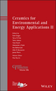 Ceramics for Environmental and Energy Applications II: Ceramic Transactions, Volume 246 (1118771249) cover image