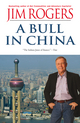 A Bull in China: Investing Profitably in the World's Greatest Market (1119049849) cover image