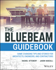 The Bluebeam Guidebook: Game-changing Tips and Stories for Architects, Engineers, and Contractors (1119393949) cover image