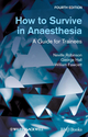 How to Survive in Anaesthesia, 4th Edition (1119950449) cover image