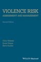 Violence Risk - Assessment and Management: Advances Through Structured Professional Judgement and Sequential Redirections, 2nd Edition (1119961149) cover image