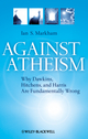 Against Atheism: Why Dawkins, Hitchens, and Harris Are Fundamentally Wrong (1405189649) cover image