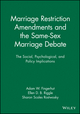 Marriage Restriction Amendments and the Same-Sex Marriage Debate: The Social, Psychological, and Policy Implications (1444361449) cover image
