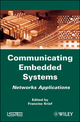 Communicating Embedded Systems: Networks Applications (1848211449) cover image