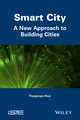 Smart City: A New Approach to Building Cities (1848218249) cover image