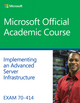 Exam 70-414 Implementing an Advanced Server Infrastructure (EHEP003149) cover image