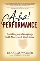 A-HA! Performance: Building and Managing a Self-Motivated Workforce (047011634X) cover image