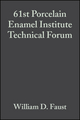 61st Porcelain Enamel Institute Technical Forum: Ceramic Engineering and Science Proceedings, Volume 20, Issue 5 (047029504X) cover image