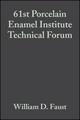 61st Porcelain Enamel Institute Technical Forum, Volume 20, Issue 5 (047029504X) cover image