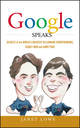 Google Speaks: Secrets of the World's Greatest Billionaire Entrepreneurs, Sergey Brin and Larry Page (047039854X) cover image