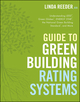 Guide to Green Building Rating Systems: Understanding LEED, Green Globes, Energy Star, the National Green Building Standard, and More (047040194X) cover image