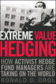 Extreme Value Hedging: How Activist Hedge Fund Managers Are Taking on the World (047045024X) cover image