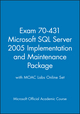 Exam 70-431 Microsoft SQL Server 2005 Implementation and Maintenance Package with MOAC Labs Online Set (047050014X) cover image