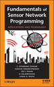 Fundamentals of Sensor Network Programming: Applications and Technology (047087614X) cover image