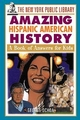The New York Public Library Amazing Hispanic American History: A Book of Answers for Kids (047119204X) cover image