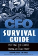 CFO Survival Guide: Plotting the Course to Financial Leadership (047126914X) cover image
