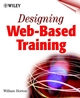 Designing Web-Based Training : How to Teach Anyone Anything Anywhere Anytime (047135614X) cover image