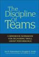 The Discipline of Teams: A Mindbook-Workbook for Delivering Small Group Performance (047138254X) cover image