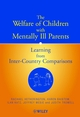 The Welfare of Children with Mentally Ill Parents: Learning from Inter-Country Comparisons (047149724X) cover image