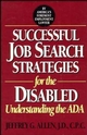 Successful Job Search Strategies for the Disabled: Understanding the ADA (047159234X) cover image