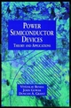 Discrete and Integrated Power Semiconductor Devices: Theory and Applications (047197644X) cover image