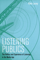 Listening Publics: The Politics and Experience of Listening in the Media Age (074566024X) cover image