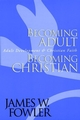 Becoming Adult, Becoming Christian: Adult Development and Christian Faith (078795134X) cover image