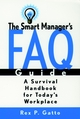 The Smart Manager's F.A.Q. Guide: A Survival Handbook for Today's Workplace (078795344X) cover image