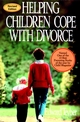 Helping Children Cope with Divorce, Revised and Updated Edition (078795554X) cover image