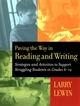 Paving the Way in Reading and Writing: Strategies and Activities to Support Struggling Students in Grades 6-12