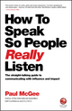 How to Speak So People Really Listen: The straight-talking guide to communicating with influence and impact (085708724X) cover image